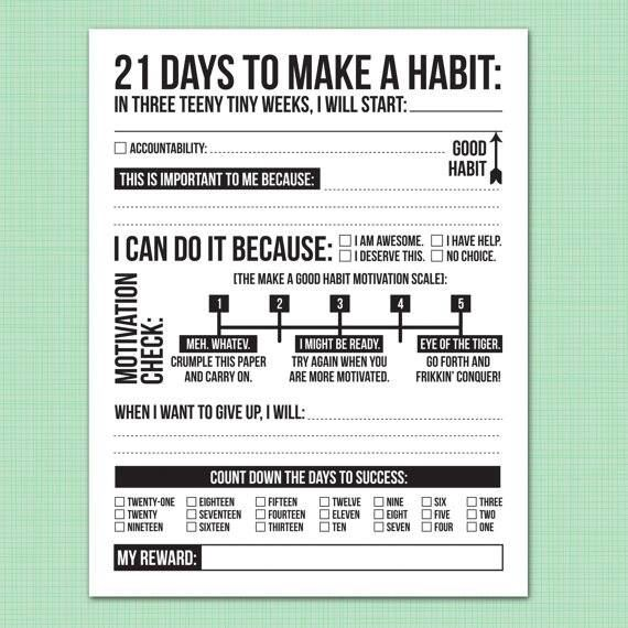 21 days to make a habit. I am going to try this.