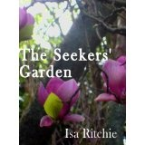 The Seekers' Garden (Kindle Edition)By Isa Ritchie