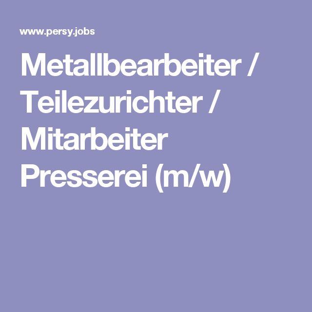 Metallbearbeiter / Teilezurichter / Mitarbeiter Presserei (m/w)