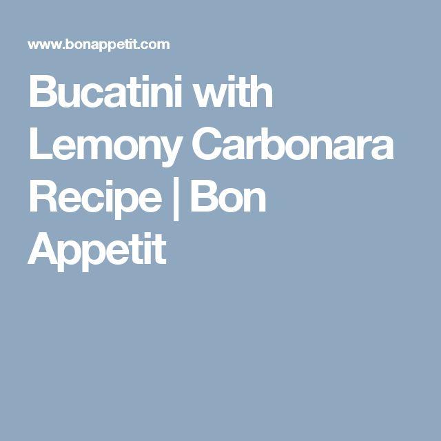 Bucatini with Lemony Carbonara Recipe   Bon Appetit