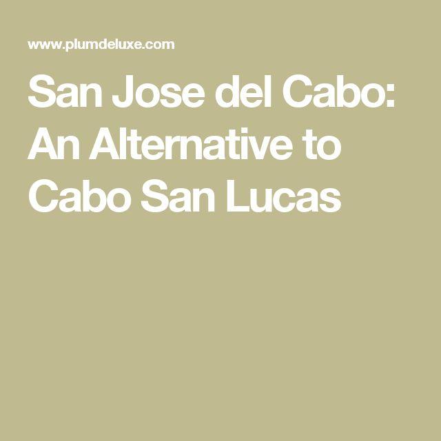 San Jose del Cabo: An Alternative to Cabo San Lucas