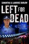 Left for Dead: A True Story of Resilience and Courage by Samantha Barlow and Laurence Barlow. #biography #crime
