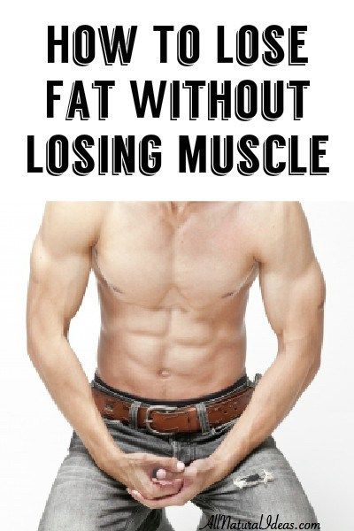 how to cut body fat without losing muscle