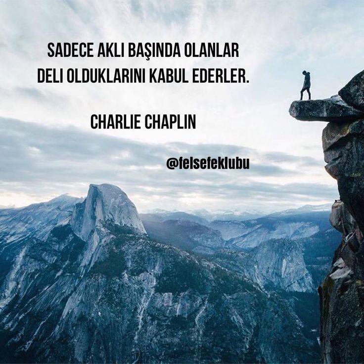 Sadece aklı başında olanlar deli olduklarını kabul ederler.   - Charlie Chaplin  #sözler #anlamlısözler #güzelsözler #manalısözler #özlüsözler #alıntı #alıntılar #alıntıdır #alıntısözler