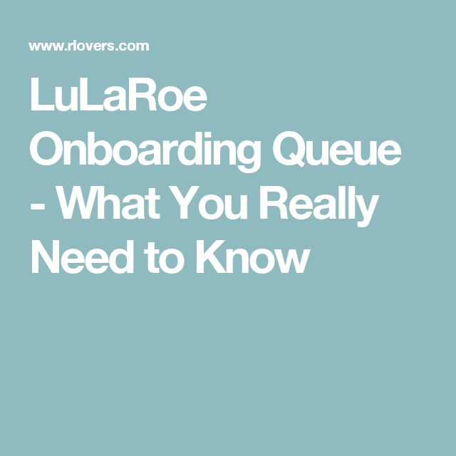 LuLaRoe Onboarding Queue - What You Really Need to Know