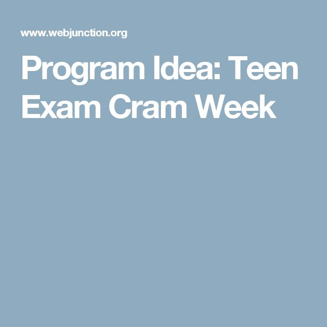 Program Idea: Teen Exam Cram Week