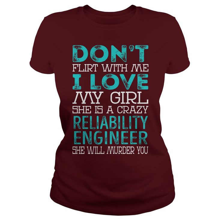 DON'T FLIRT WITH ME I LOVE MY GIRL, SHE IS A CRAZY RELIABILITY ENGINEER T-SHIRT, HOODIE==►►CLICK TO ORDER SHIRT NOW #reliability #engineer #CareerTshirt #Careershirt #SunfrogTshirts #Sunfrogshirts #shirts #tshirt #tshirts #hoodies #hoodie #sweatshirt #fashion #style