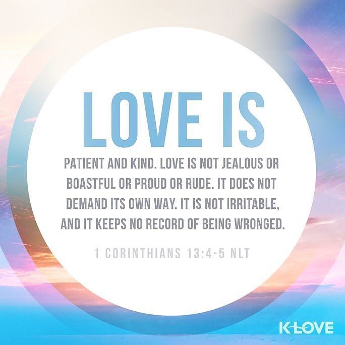 Love suffers long and is kind; love does not envy; love does not parade itself is not puffed up; does not behave rudely does not seek its own is not provoked thinks no evil; I Corinthians 13:4-5 NKJV ENCOURAGING WORD OF THE DAY : @kloveradio  VERSE OF THE DAY : @youversion  http://ift.tt/1H6hyQe  Facebook/smpsocialmediamarketing  @smpsocialmedia  #Bible #Scripture #Faith #Peace #Love #Hope #Follow #FollowMe #BrokenArrow #Tulsa #TulsaOklahoma #Jenks #Owasso #Twitter #VOTD #KLOVE #YouVersion