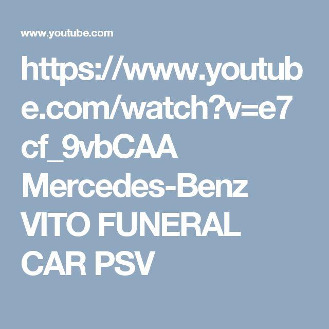 https://www.youtube.com/watch?v=e7cf_9vbCAA  Mercedes-Benz VITO FUNERAL CAR PSV