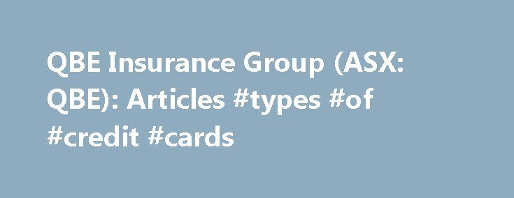 QBE Insurance Group (ASX: QBE): Articles #types #of #credit #cards http://insurances.remmont.com/qbe-insurance-group-asx-qbe-articles-types-of-credit-cards/  #qbe insurance # QBE Insurance Group News (114) . policy is excess to a primary commercial automobile policy that Beaver obtained from QBE Insurance Corp. . QBE Insurance Corp. St. Paul Fire & Marine Insurance Co. and XL Insurance America Inc. Wal-Mart said. . argued that QBE Insurance Corp. St. Paul Fire and Marine InsuranceRead…