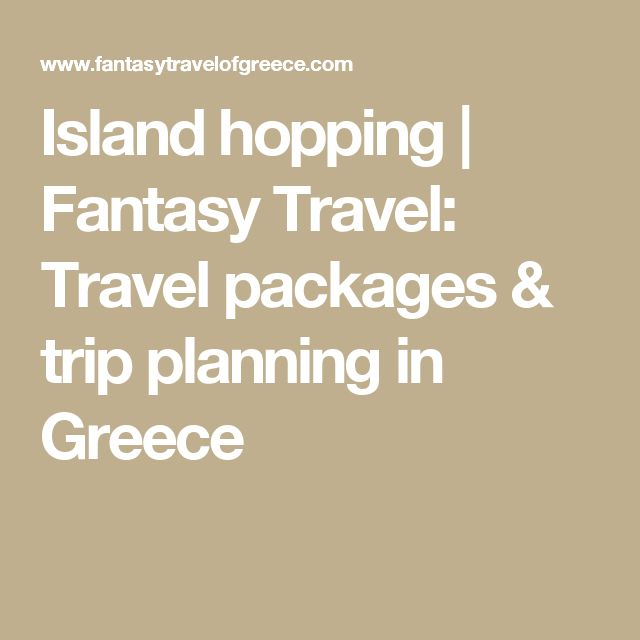 Island hopping | Fantasy Travel: Travel packages & trip planning in Greece