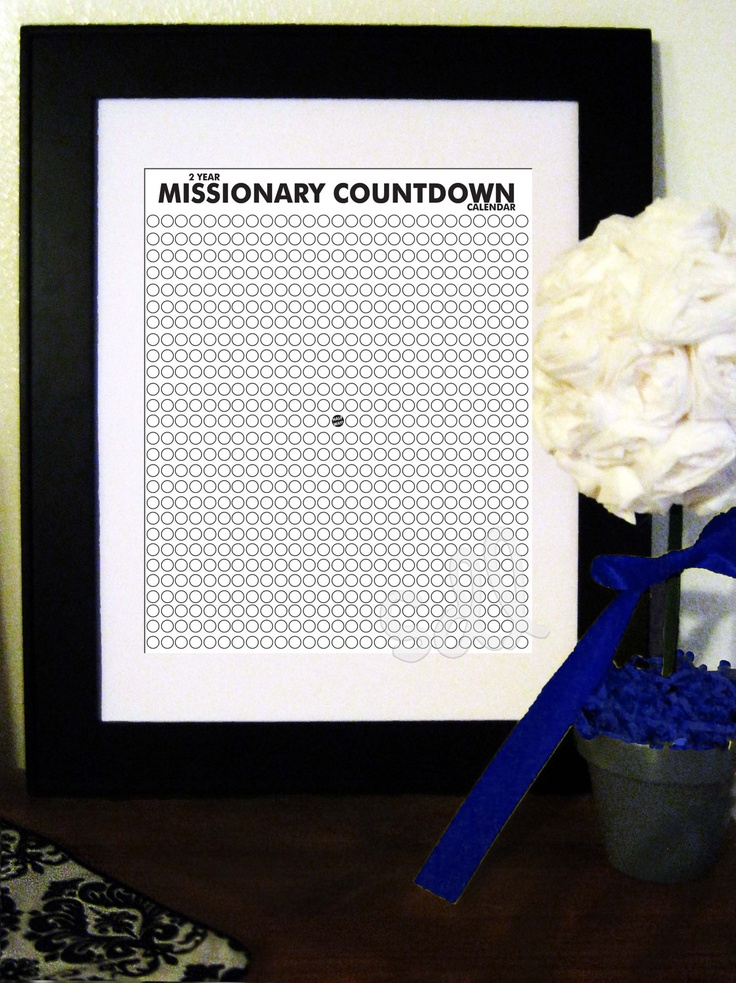Printable 2 Year Missionary Countdown Calendar. $4.00, via Etsy. Can;t say that I think this is a good idea. Instead, count the blessed days you get to spend serving the Lord.