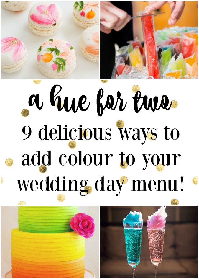 9 delicious ways to add colour to your wedding day menu! Brides - check out this list from A Hue For Two of bright and colourful food ideas to help you get inspired for your big day! www.ahuefortwo.com