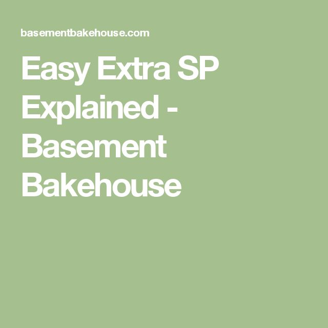 Easy Extra SP Explained - Basement Bakehouse