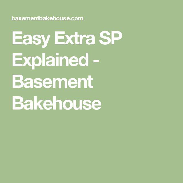 Easy Extra SP Explained - Basement Bakehouse