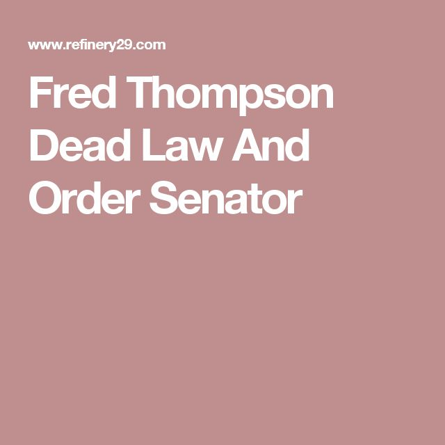 Fred Thompson Dead Law And Order Senator