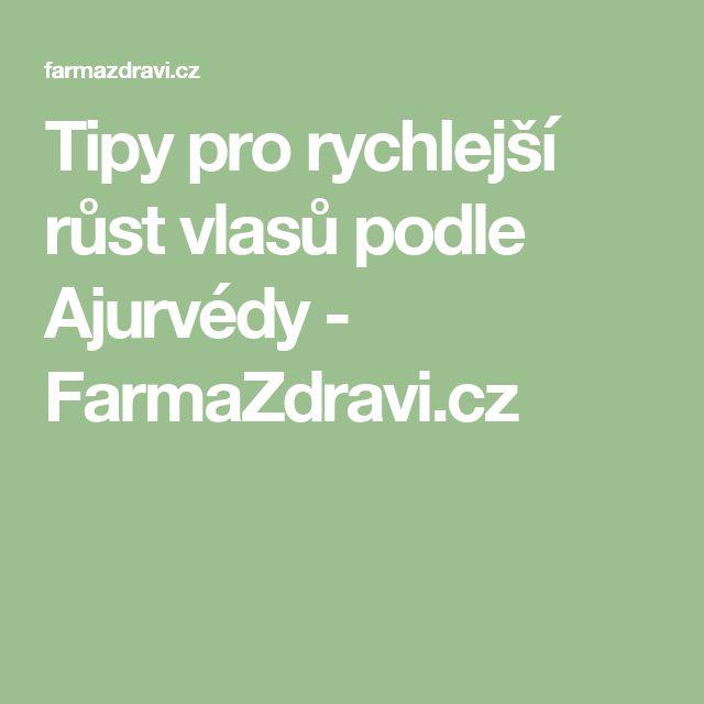 Tipy pro rychlejší růst vlasů podle Ajurvédy - FarmaZdravi.cz