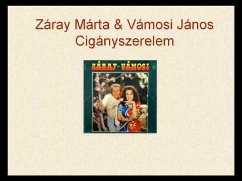 Záray Márta & Vámosi János - Cigányszerelem