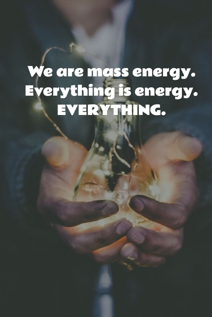 We are mass energy. Everything is energy. EVERYTHING. #abundance #achieve #action #alignment #amazing #appreciation #attraction #awareness #aura #being #believe #biocentrism #bravery #breathe #buddha #calm #collectieconscious #consciousness #compassionate #conceive #confidence #courageous #creativity #destiny #detachment #divine #eft #electromagnetic #emotions #empathy #empowered #energy #energetic #enlightenment #enriched #enthusiastic #expansion #flow #forgiveness #freedom #frequency #God…