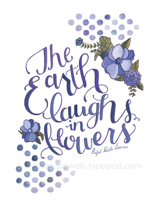 The Earth Laughs in Flowers  Ralph Waldo Emerson by Makewells