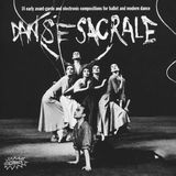 Danse Sacrale: 14 Early Avant-Garde and Electronic Compositions for Ballet and Modern Dance [CD]