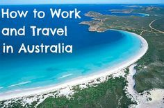 The Working Holiday Australia Visa - How to get it and how to live and travel in Australia