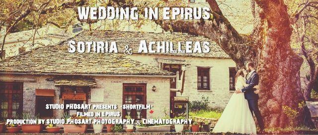 Wedding Short Film in Epirus | Achileas & Sotiria | by Phosart