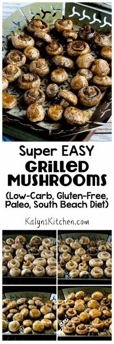 """These Super Easy Grilled Mushrooms have only 2 ingredients, and this is a healthy side dish you'll make all summer long! And grilled mushrooms are low-carb, gluten-free, South Beach Diet friendly, and can be Paleo with the right dressing, so you can make them for anyone. [from <a href=""""http://KalynsKitchen.com"""" rel=""""nofollow"""" target=""""_blank"""">KalynsKitchen.com</a>]"""