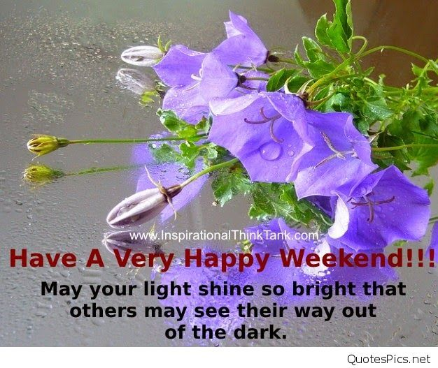 17 Best ideas about Happy Weekend Messages on Pinterest  Happy weekend, Happ...