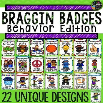 Behavior Management Bragging Badges!!  Just like Brag Tags, students collect the tags after showing positive behavior in the school and classroom!  Great motivator and incentive fire students to always show their best! $
