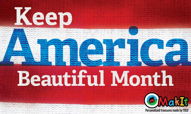 April is Keep America Beautiful Month! What are some ways you and your family help keep USA beautiful?