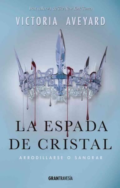 La espada de cristal / The crystal sword