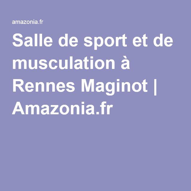 Salle de sport et de musculation à Rennes Maginot | Amazonia.fr