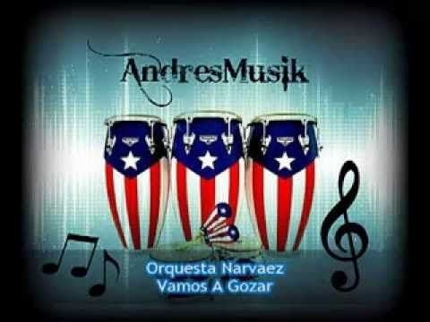 Vamos A Gozar - Orquesta Narvaez
