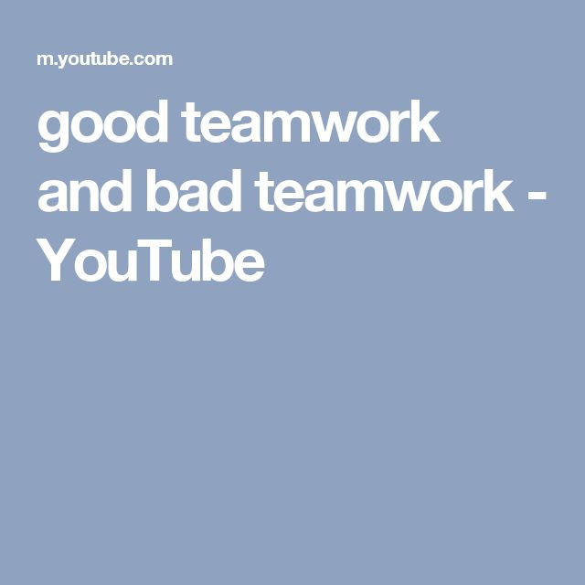 good teamwork and bad teamwork - YouTube