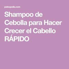 Shampoo de Cebolla para Hacer Crecer el Cabello RÁPIDO
