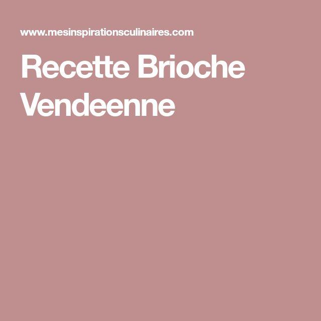 Recette Brioche Vendeenne