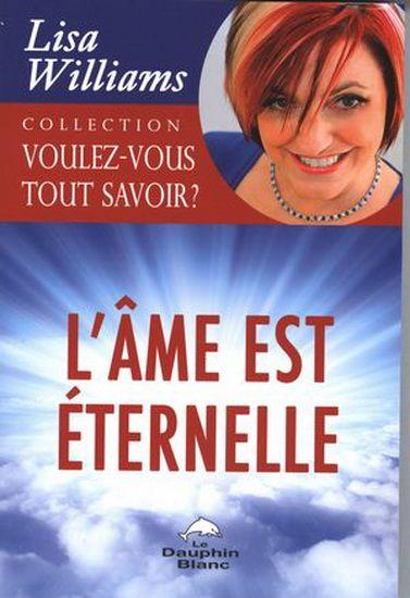 LISA WILLIAMS - L'Âme est éternelle - Ésotérisme - LIVRES - Renaud-Bray.com - Ma librairie coup de coeur