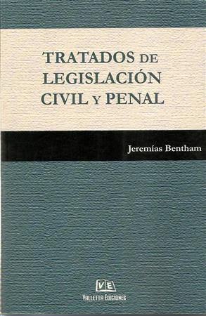 Tratados de Legislación Civil y Penal - Benttham - Valletta Ediciones