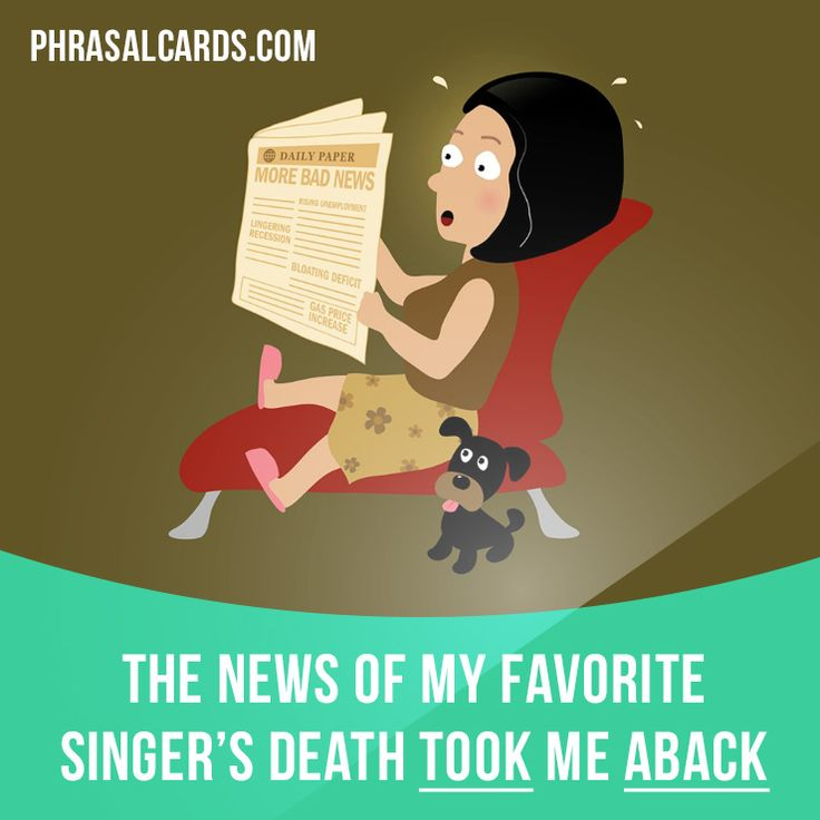"""Take aback"" means ""to surprise or shock"".  Example: The news of my favorite singer's death took me aback.  Get our apps for learning English: learzing.com  #phrasalverb #phrasalverbs #phrasal #verb #verbs #phrase #phrases #expression #expressions #english #englishlanguage #learnenglish #studyenglish #language #vocabulary #dictionary #grammar #efl #esl #tesl #tefl #toefl #ielts #englishlearning #vocab #wordoftheday #phraseoftheday"