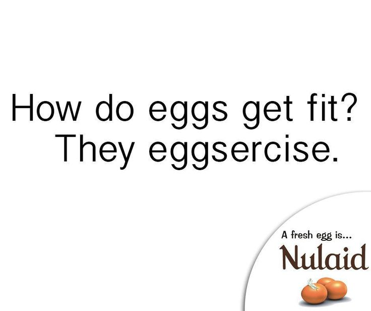 How do eggs get fit? They eggsercise. #Nulaid #SundayHumor