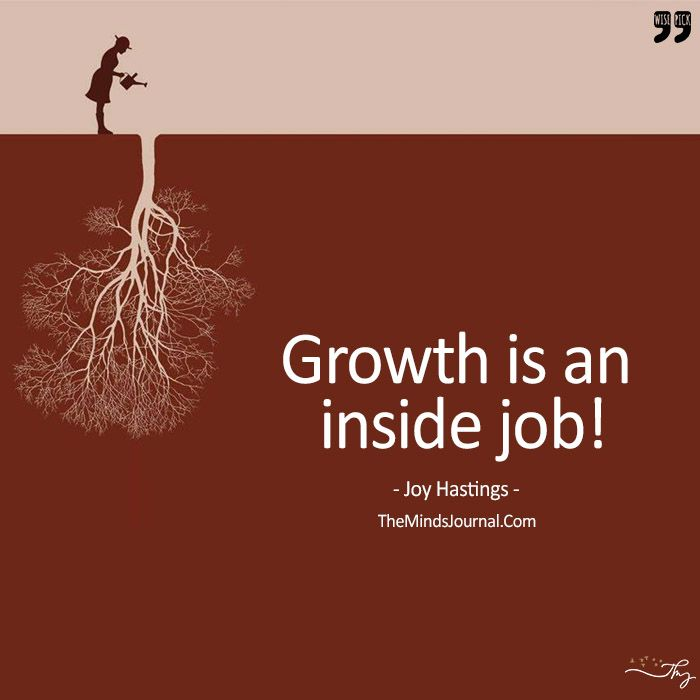 Growth Is An Inside Job! - https://themindsjournal.com/growth-is-an-inside-job/