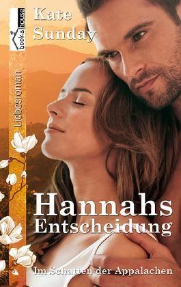 """Leserunde zu """"Hannah Entscheidung  - Im Schatten der Appalachen 1"""" von Kate Sunday. Die Bewerbungsphase endet am 23.04.2014."""