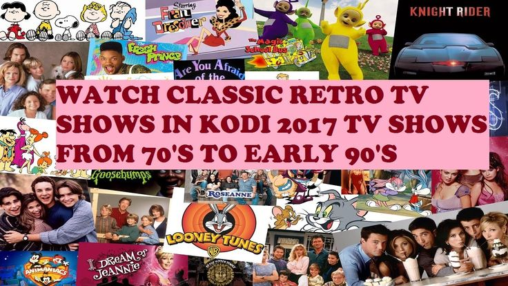 nice WATCH CLASSIC RETRO TV SHOWS IN KODI 2017 50'S, 60'S 70'S 80'S 90'S ALL OLD TV SHOWS