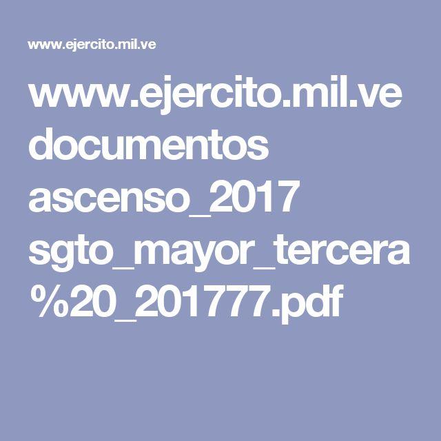 www.ejercito.mil.ve documentos ascenso_2017 sgto_mayor_tercera%20_201777.pdf
