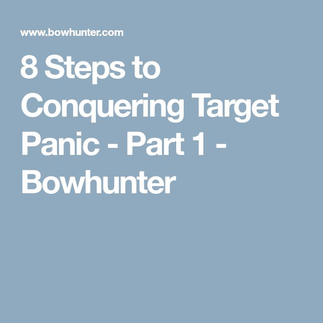8 Steps To Conquering Target Panic Part 1 Archery Tips Bow Hunting Bow Shooting