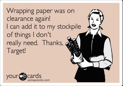 Target...gets you every time!: Clearance Queen, Wrapping Papers, My Life, Target Clearance, Funny Stuff, Target Funny Humor, Target Humor, Wraps Paper, Laughing Till