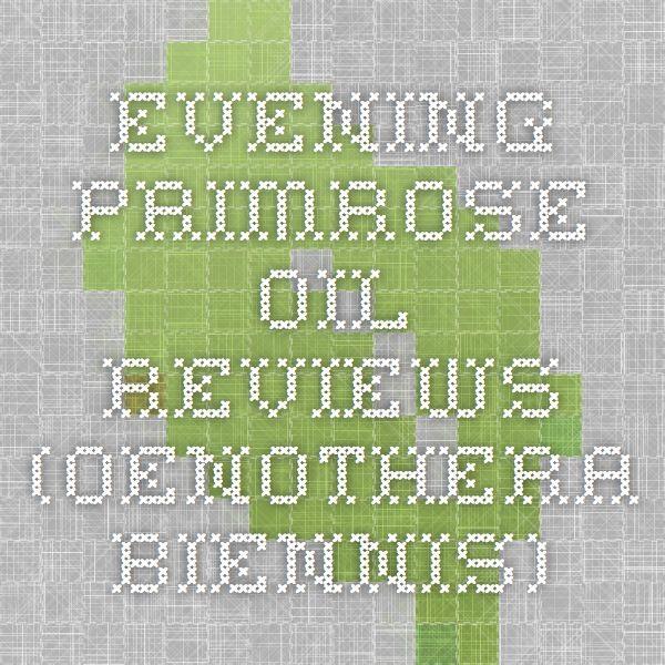 Evening Primrose Oil Reviews (Oenothera Biennis)