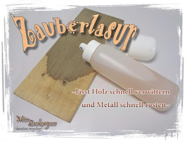 [Anleitung] DIY Speziallasur herstellen - lässt Holz schnell altern und Metall schnell rosten (mit Zutaten aus der Küche)