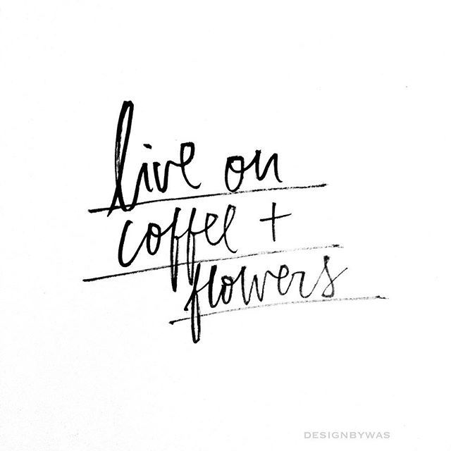 coffee & flowers.